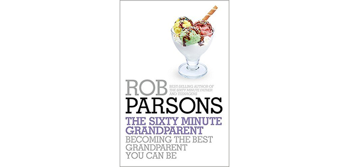The Sixty-Minute Grandparent by Rob Parsons