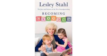 LESLEY STAHL on GRANDPARENTING…