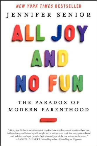 3 great books for parents & grandparents to read #2 all joy and no fun