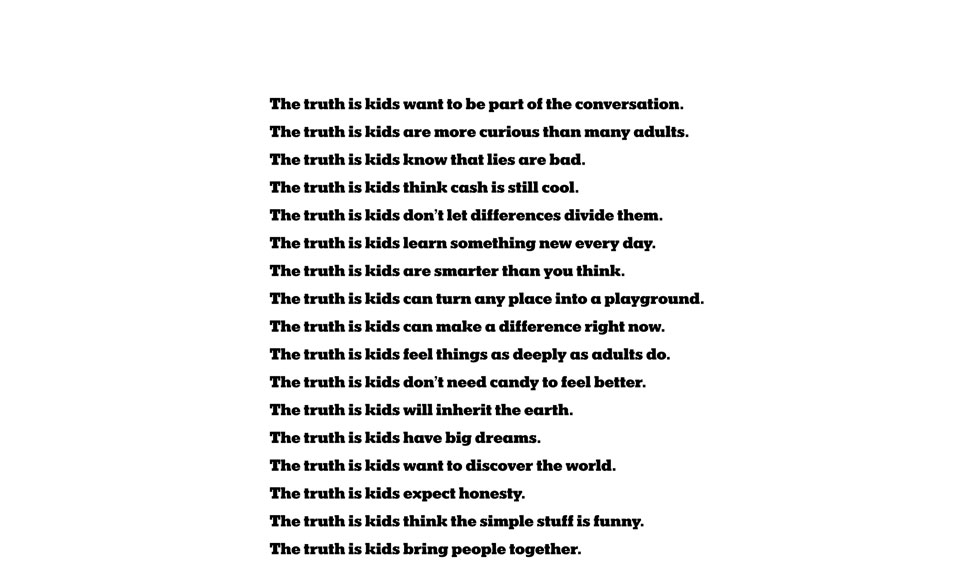 The Truth is Kids…