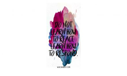 This is really hard to do. Rather than react, respond.