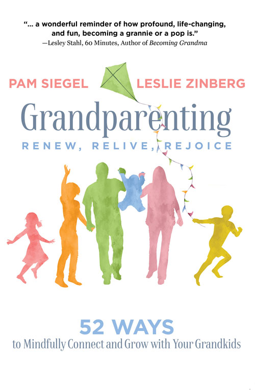 Grandparenting: Renew, Relive, Rejoice