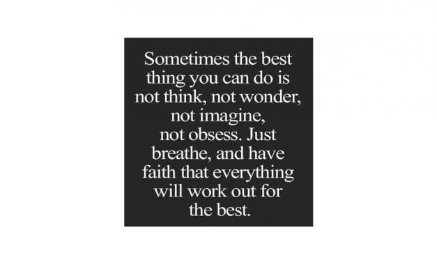 Sometimes the best thing you can do is not think