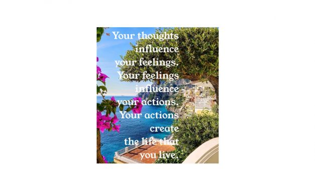 Your thoughts influence your feelings