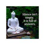 Silence isn't empty. It is Full of answers.